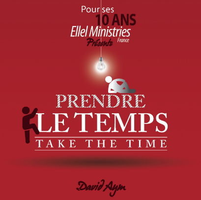 Album 3 titres David Aym - Prendre le temps - 10 ans Ellel Ministries France